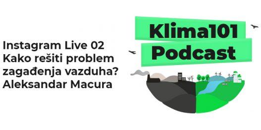 Instagram Live 02 Kako rešiti problem zagađenja vazduha - Aleksandar Macura